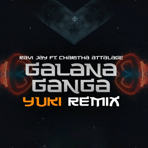 Ravi Jay Ft Charitha Attalage – Galana Ganga (Remixed by YUKI)