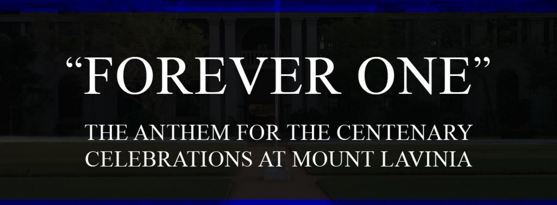 """Forever One"" – Dedication to the College & The 1st XI Cricket Team"
