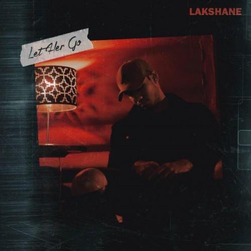 Lakshane – Let Her Go