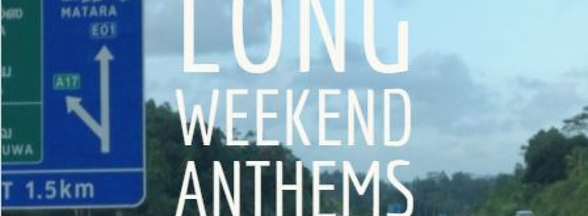 Long Weekend Anthems – March