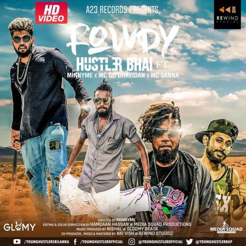 Hustler Bhai Ft MinnyMe x Mc Go Dravidan x Mc Sanna – Rowdy ( Paathaale 2 )