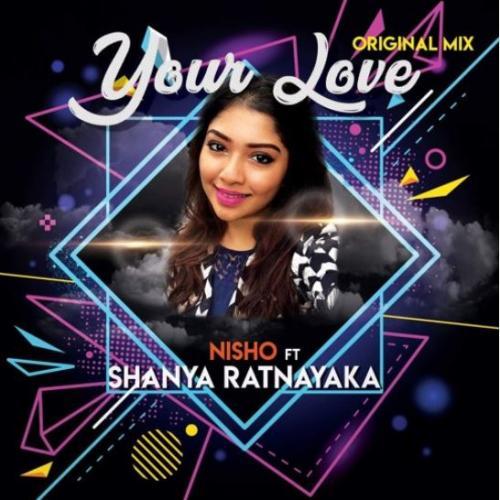 Nisho Ft Shanya Ratnayaka – Your Love (Original Mix)