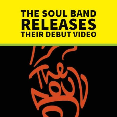 The SOUL Band's First Music Video Is Here!