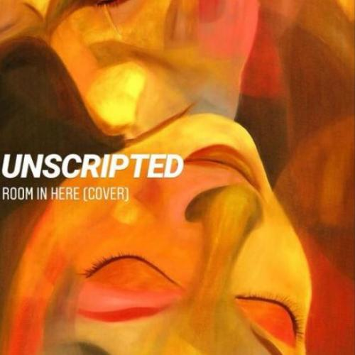 Unscripted – Room In Here (Cover)