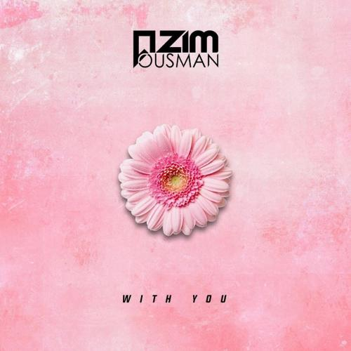 Azim Ousman – With You (Lyric Video)