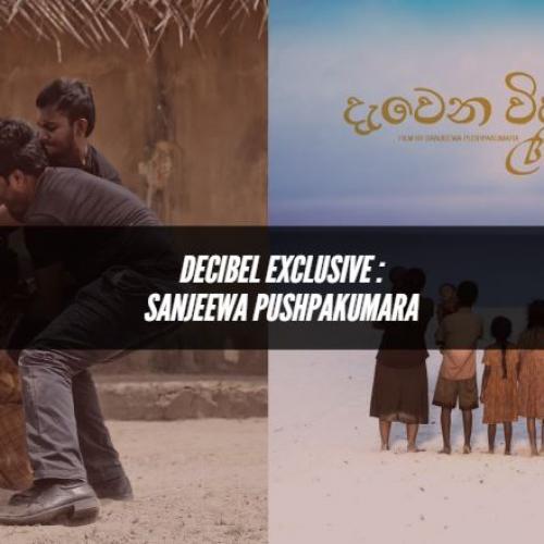 Decibel Exclusive : Sanjeewa Pushpakumara