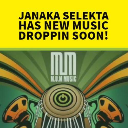 Janaka Selekta Has A New Remix Dropping!