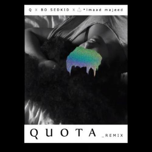 Q x Bo Sedkid x Imaad Majeed – Quota [Remix]