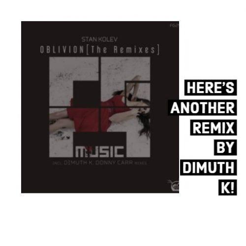 Stan Kolev – Oblivion (Dimuth K Remix)