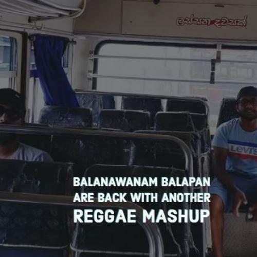 Balanawanam Balapan – Deviyange Bare | Ciao Malli | BNS | Drill Team & Sanuka (Reggae Mashup)