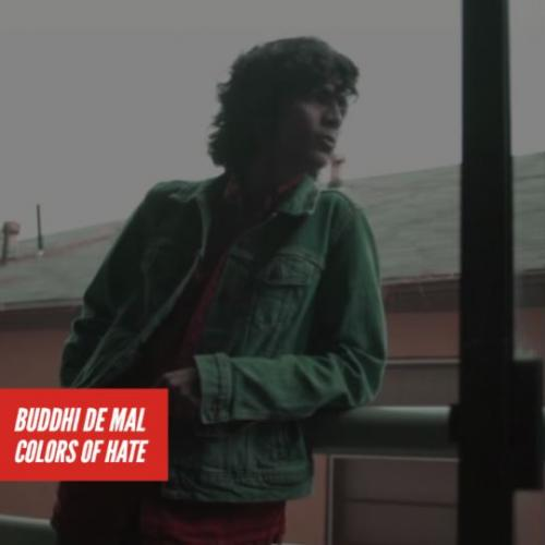 Buddhi De Mal – Colors Of Hate (Official Video)