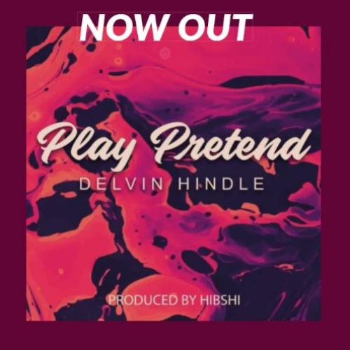 Delvin Hindle – Play Pretend