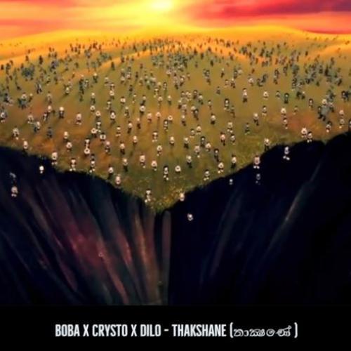 Boba X Crysto X Dilo – Thakshane (තාක්ෂණේ )