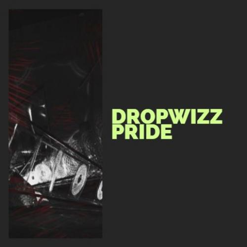 Dropwizz – Pride