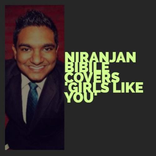 Niranjan Bibile Covers 'Girls Like You'