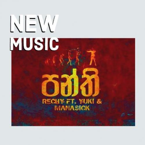 RECHY Ft Yuki & Manasick – Panthi ( පන්ති )