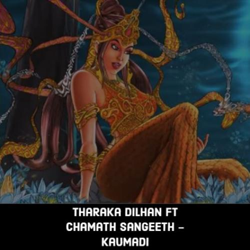 Tharaka Dilhan Ft Chamath Sangeeth – Kaumadi