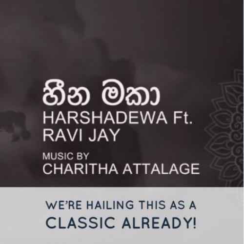 Harshadewa Ft Ravi Jay | Charitha Attalage – Heena Maka (හීන මකා) [Lyric Video]