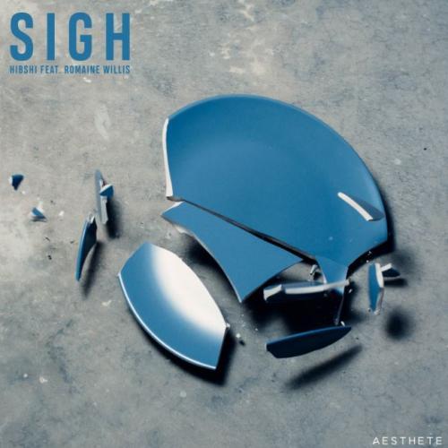 Hibshi Ft Romaine Willis – Sigh