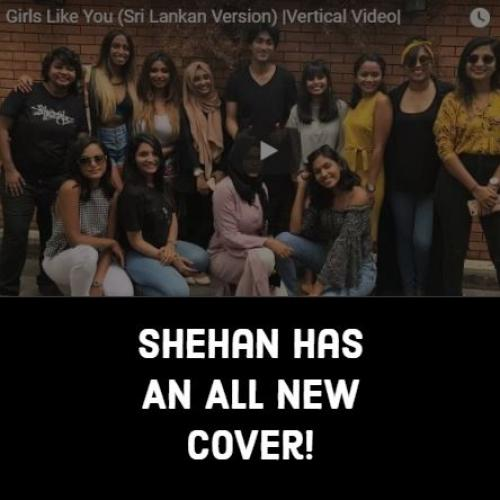 Shehan – Girls Like You (cover)