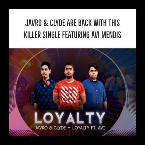 Javro x Clyde Ft Avi Mendis – Loyalty