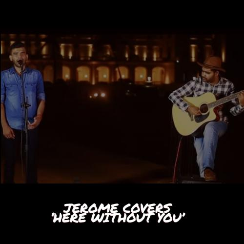 Jerome Ft Avinga : Here Without You (cover)