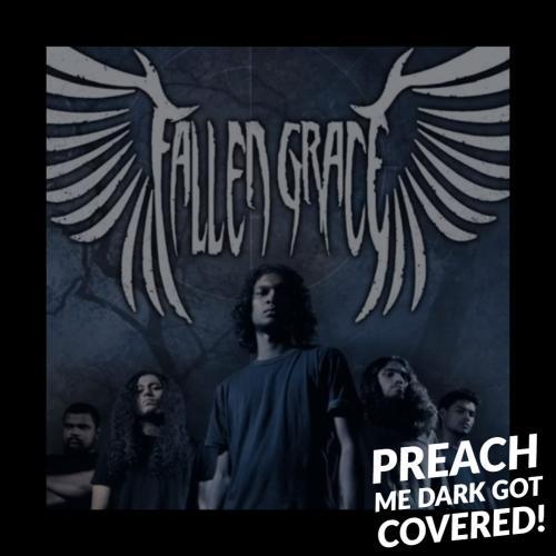 Fallen Grace – Preach Me Dark (cover)