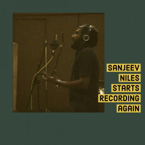 Sanjeev Niles Is Recording Again!