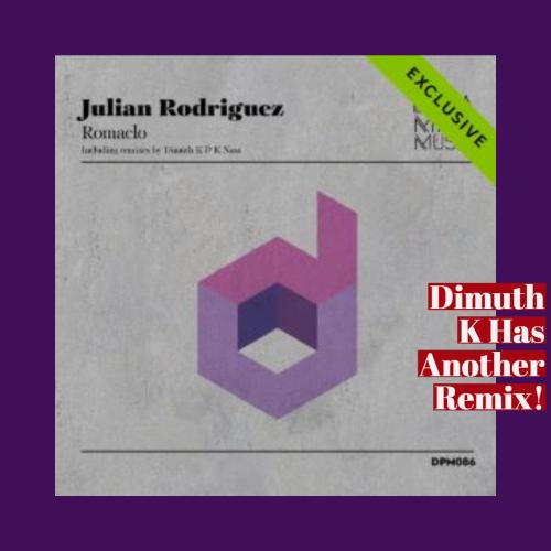 Romaclo By Julian Rodriguez Get's The Dimuth K Remix Treatment