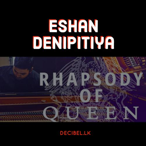 "Eshan Denipitiya – ""Rhapsody of Queen"" (Virtuosic Piano Cover)"