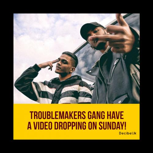 TroubleMakers Gang Have A New Video Dropping On Sunday