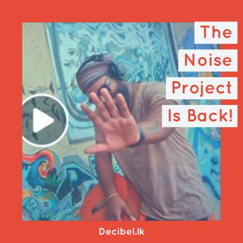 The Noise Project Is Back