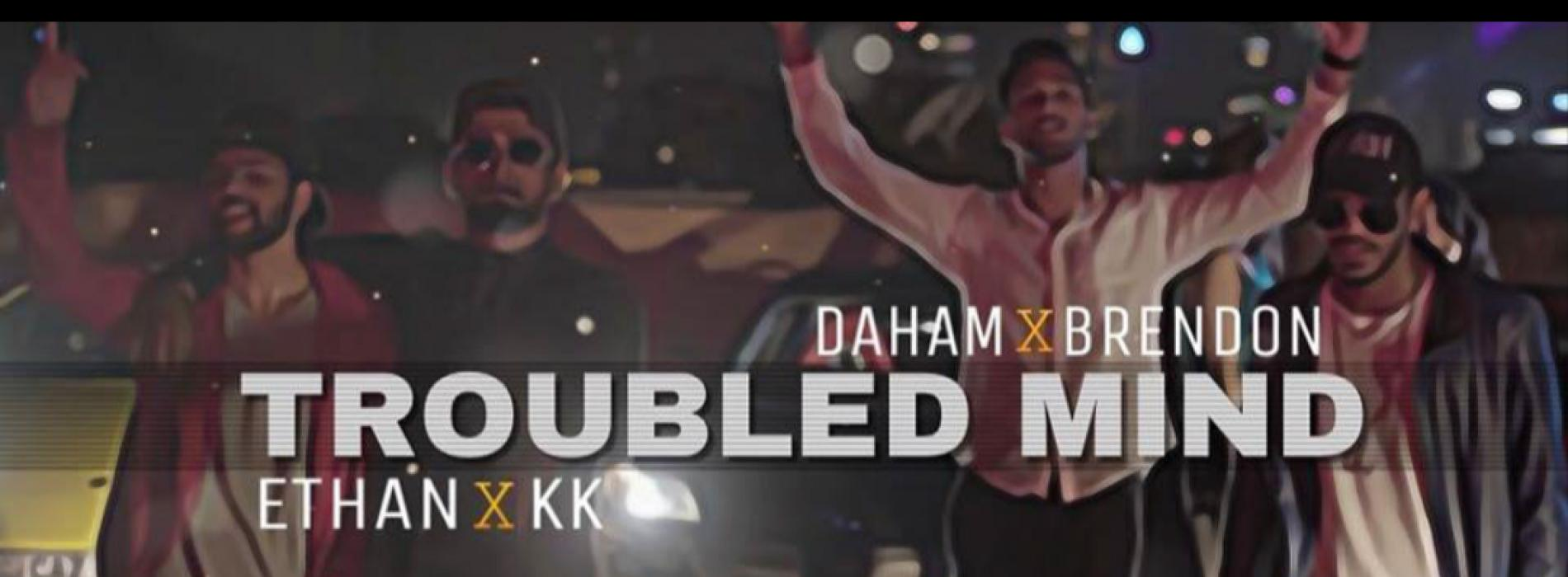 KK x Brendon x Daham x Ethan – TROUBLED MIND (Official Music Video)