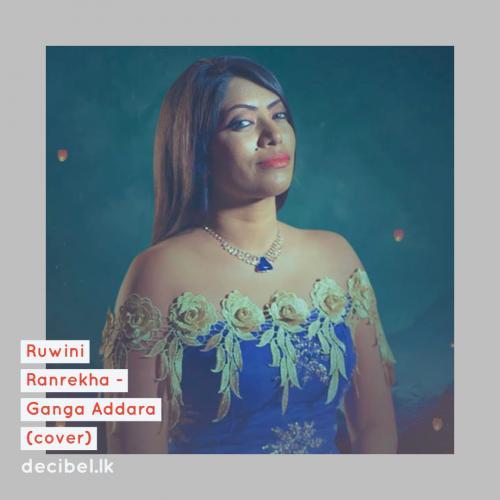 Ruwini Ranrekha – Ganga Addara (Cover)