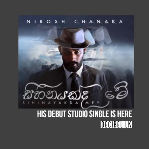 Nirosh Chanaka – Sihinayakda Mey (සිහිනයක්ද මේ) Official Audio