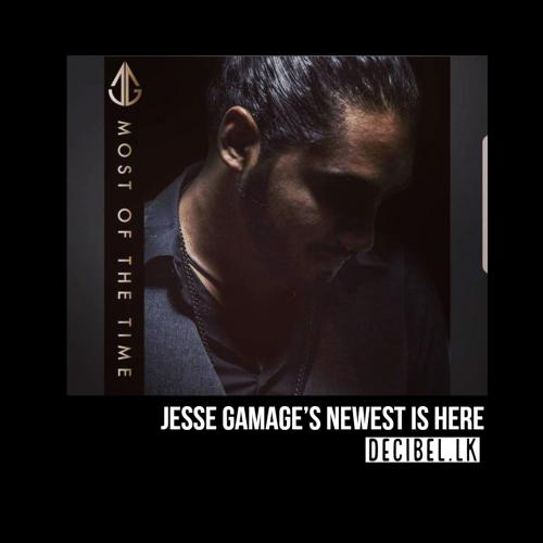 Jesse Gamage – Most of the Time