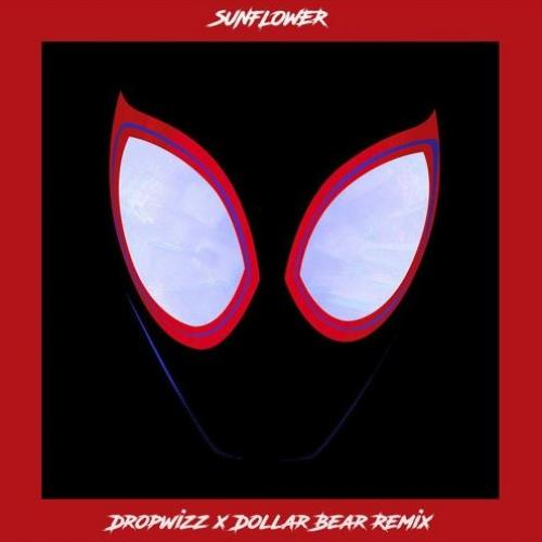 Post Malone & Swae Lee – Sunflower (Dropwizz X Dollar Bear Remix)