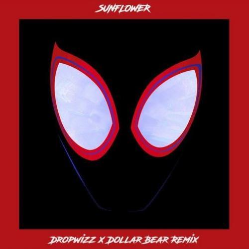 Post Malone & Swae Lee – Sunflower (Dropwizz X Dollar Bear Remix)