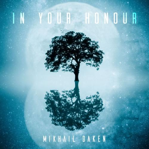 Mikhail Daken – In Your Honour (Official Music Video)