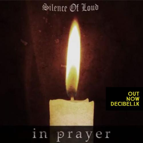 Silence Of Loud – In Prayer