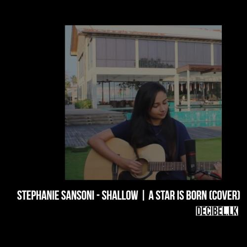 Stephanie Sansoni – Shallow | A Star Is Born (cover)