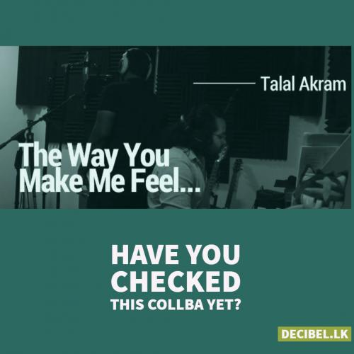 Talal Akram Ft The DrunkenPoet – The Way You Make Me Feel (Cover)