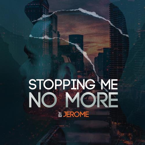 Jerome – Stopping Me No More (Official Lyric Video)