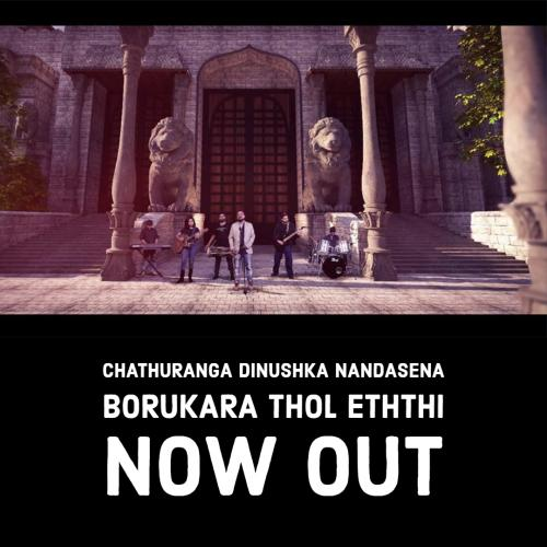 Chathuranga Dinushka Nandasena – Borukara Thol Eththi Official Music Video (බොරුකාර තොල් ඇත්ති)