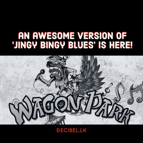 Wagon Park – Jingy Bingy Blues (Live)
