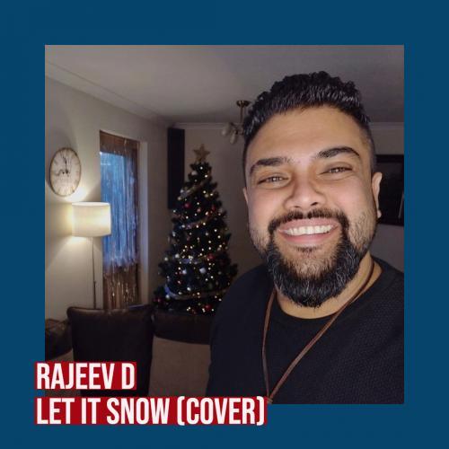 Rajeev D – Let It Snow (cover)