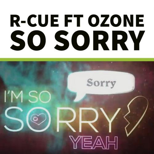 R-CUE Ft Ozone – So Sorry