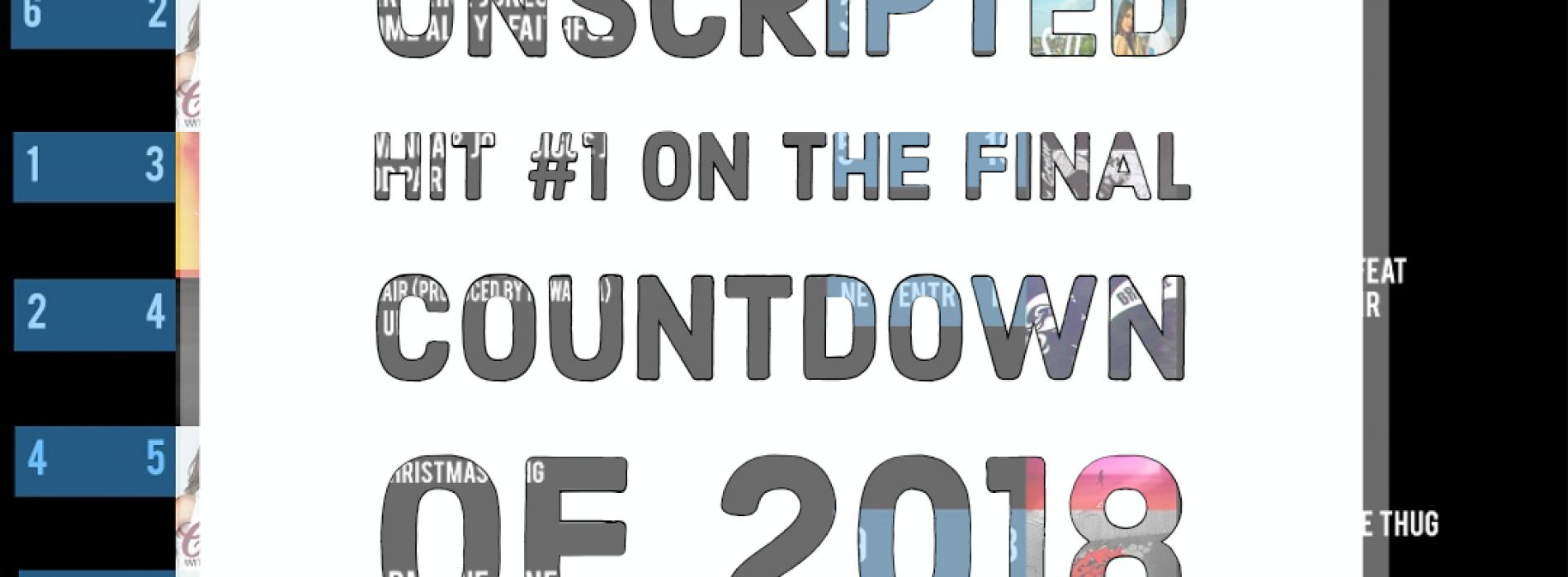 Unscripted Number 1 On The Final Countdown Of 2018!