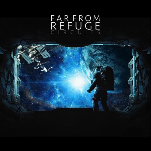 Far From Refuge – Circuits (Official Video)