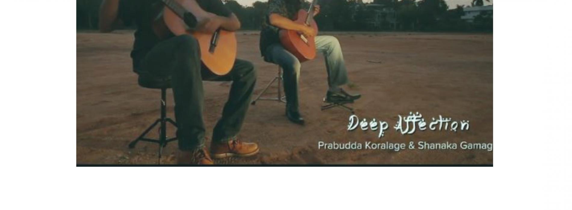 Deep Affection – Prabudda Koralage & Shanaka Gamage